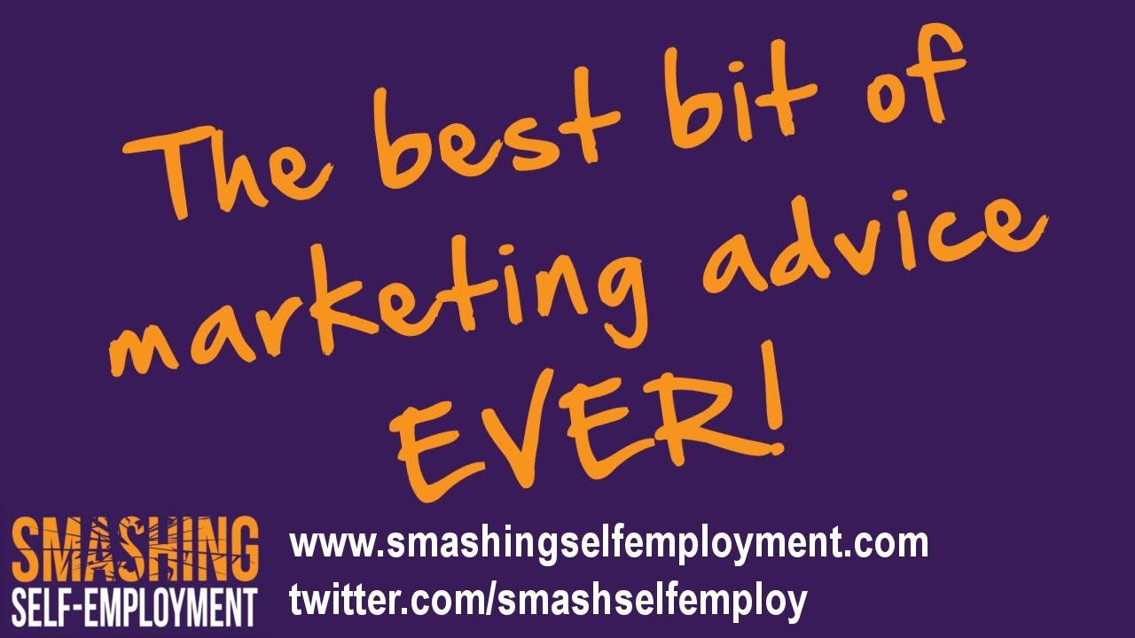 the best bit of marketing advice ever