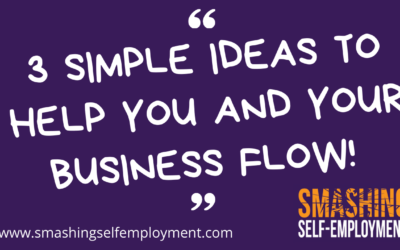 3 simple ideas to help you and your business flow