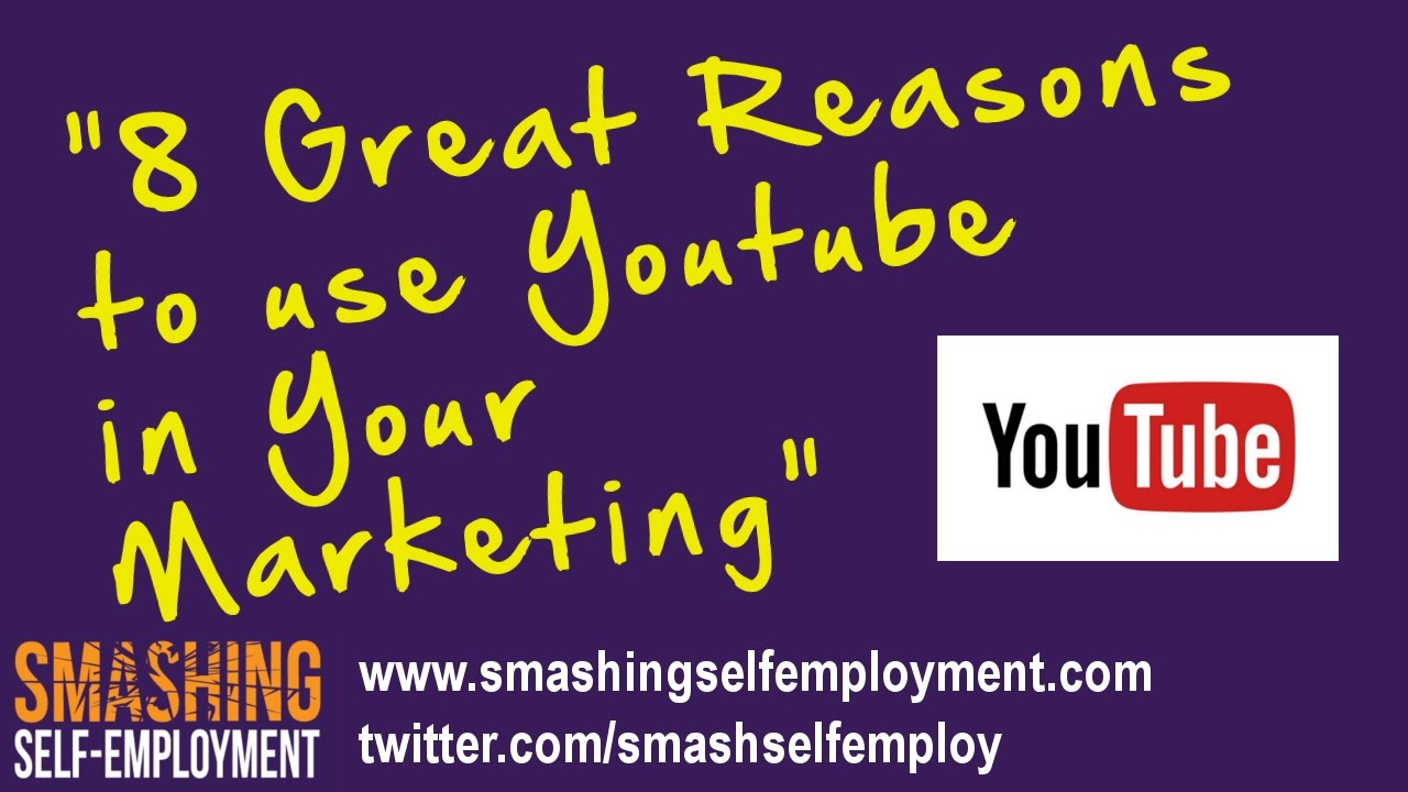 8 great reasons to use youtube in your marketing