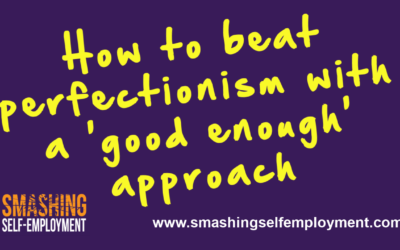 How to beat perfectionism with a 'good enough' approach
