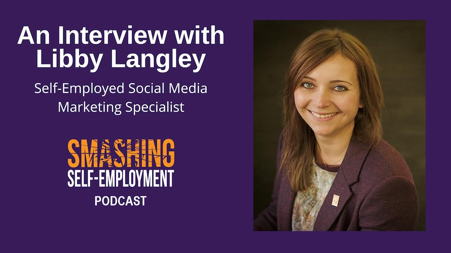 self-employment tips from interview with Libby Langley