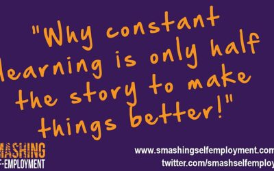 Why constant learning is only half the story if you want to improve